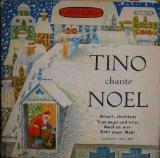Portada de ANTIGUO VINILO - OLD VINYL : TINO CHANTE NOEL : MINUIT, CHRÉTIENS; TROIS ANGES SONT VENUS; NOËL EN MER; PETIT PAPA NOËL