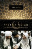 Portada de THE SHIA REVIVAL: HOW CONFLICTS WITHIN ISLAM WILL SHAPE THE FUTURE