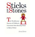 """Portada de [( STICKS AND STONES: THE TROUBLESOME SUCCESS OF CHILDREN'S LITERATURE FROM """"SLOVENLY PETER"""" TO """"HARRY POTTER"""" )] [BY: JACK ZIPES] [MAR-2002]"""