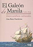 Portada de GALEÓN DE MANILA,EL (1565-1815). INTERCAMBIOS CULTURALES