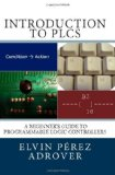 Portada de INTRODUCTION TO PLCS: A BEGINNER'S GUIDE TO PROGRAMMABLE LOGIC CONTROLLERS BY PÉREZ ADROVER, ELVIN (2012) PAPERBACK