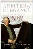 Portada de [ARBITER OF ELEGANCE: ROBERT ADAM] (BY: GRAHAM RODERICK) [PUBLISHED: OCTOBER, 2009]
