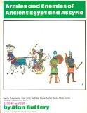 Portada de ARMIES AND ENEMIES OF ANCIENT EGYPT AND ASSYRIA: EGYPTIAN, NUBIAN, ASIATIC, LIBYAN, HITTITE, SEA PEOPLES, ASSYRIAN, ARAMAEAN (SYRIAN), HEBREW, ... BABYLONIAN, SCYTHIAN, 3200 B.C.-612 B.C. BY ALAN BUTTERY (1-JUL-1974) PAPERBACK
