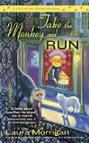 Portada de TAKE THE MONKEY AND RUN: A CALL OF THE WILDE MYSTERY BY LAURA MORRIGAN (JULY 05,2016)