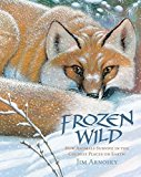 Portada de FROZEN WILD: HOW ANIMALS SURVIVE IN THE COLDEST PLACES ON EARTH (SLITHER AND CRAWL) BY JIM ARNOSKY (2015-09-01)