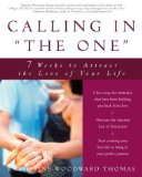 """Portada de CALLING IN """"THE ONE"""": 7 WEEKS TO ATTRACT THE LOVE OF YOUR LIFE BY KATHERINE WOODWARD THOMAS (2004) PAPERBACK"""