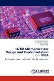 Portada de 16-BIT MICROPROCESSOR DESIGN AND IMPLEMENTATION ON FPGA: DESIGN AND IMPLEMENTATION OF 16-BIT MICROPROCESSOR BY AHMED, MUHAMMAD, NASEER, MANSOOR, MALIK, ARSLAN (2012) PAPERBACK