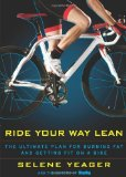 Portada de RIDE YOUR WAY LEAN: THE ULTIMATE PLAN FOR BURNING FAT AND GETTING FIT ON A BIKE BY YEAGER, SELENE, BICYCLING MAGAZINE EDITORS (2010) PAPERBACK