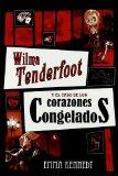 Portada de WILMA TENDERFOOT Y EL CASO DE LOS CORAZONES CONGELADOS DE KENNEDY, EMMA (2010) TAPA DURA