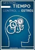 Portada de GESTIÓN DEL TIEMPO Y CONTROL DEL ESTRÉS: UN REPASO A LOS CINCO ERRORES MÁS HABITUALES Y A SUS SOLUCIONES