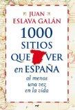 Portada de 1000 SITIOS QUE VER EN ESPAÑA AL MENOS UNA VEZ EN LA VIDA (MR PRÁCTICOS) DE ESLAVA GALÁN, JUAN (2009) TAPA BLANDA