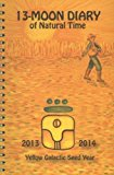 Portada de 13 MOON DIARY OF NATURAL TIME: 2013-2014 -- YELLOW GALACTIC SEED YEAR: A WAY TO LIVE THE ANCIENT MAYA CALENDAR BY FRONTIER PUBLISHING (20-MAY-2013) SPIRAL-BOUND