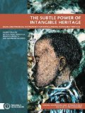 Portada de THE SUBTLE POWER OF INTANGIBLE HERITAGE: LEGAL AND FINANCIAL INSTRUMENTS FOR SAFEGUARDING INTANGIBLE HERITAGE BY DEACON, HARRIET, PROSALENDIS, SANDRA, DONDOLO, LUVUYO, MRUBA (2005) PAPERBACK