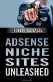 Portada de ADSENSE NICHE SITES UNLEASHED BY ELDER, JOHN (2013) PAPERBACK