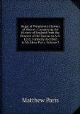Portada de ROGER OF WENDOVER'S FLOWERS OF HISTORY: COMPRISING THE HISTORY OF ENGLAND FROM THE DESCENT OF THE SAXONS TO A.D. 1235; FORMERLY ASCRIBED TO MATTHEW PARIS, VOLUME 3