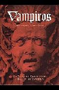 Portada de VAMPIROS: DE VLAD EL EMPALADOR A LESTAT EL VAMPIRO