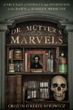 Portada de DR. MUTTER'S MARVELS: A TRUE TALE OF INTRIGUE AND INNOVATION AT THE DAWN OF MODERN MEDICINE