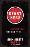 Portada de START HERE: DOING HARD THINGS RIGHT WHERE YOU ARE