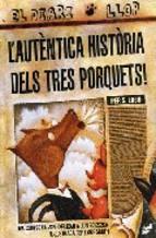 Portada de L AUTENTICA HISTORIA DELS TRES PORQUETS (EL DIARI LLOP)