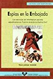 Portada de ESPIAS EN LA EMBAJADA LOS SERVICIOS DE INFORMACION SECRETA REPUBL ICANOS EN FRANCIA