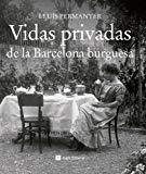 Portada de VIDAS PRIVADAS DE LA BARCELONA BURGUESA (CATALUNYA EN BLANC I)