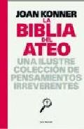 Portada de LA BIBLIA DEL ATEO: UNA ILUSTRE COLECCION DE PENSAMIENTOS IRREVERENTES