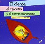 Portada de DIENTE, EL CALCETIN Y EL PERRO ASTRONAUTA