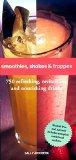 Portada de SMOOTHIES, SHAKES & FRAPPES: 750 REFRESHING, REVITALIZING AND NOURISHING DRINKS