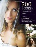 Portada de 500 POSES FOR PHOTOGRAPHING BRIDES: A VISUAL SOURCEBOOK FOR DIGITAL WEDDING PHOTOGRAPHERS