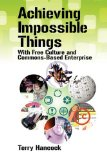 Portada de ACHIEVING IMPOSSIBLE THINGS WITH FREE CULTURE AND COMMONS-BASED ENTERPRISE