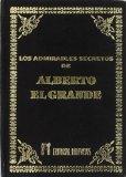 Portada de LOS ADMIRABLES SECRETOS DE ALBERTO EL GRANDE