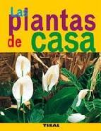 Portada de LAS PLANTAS DE CASA
