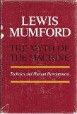 Portada de THE MYTH OF THE MACHINE; TECHNICS AND DEVELOPMENT
