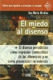 Portada de EL MIEDO AL DISENSO: EL DISENSO PERIODISTICO COMO EXPRESION DEMOCRATICA DE LAS DIFERENCIAS Y NO COMO PROVOCACION DE VIOLENCIA