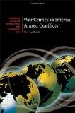 Portada de WAR CRIMES IN INTERNAL ARMED CONFLICTS (CAMBRIDGE STUDIES IN INTERNATIONAL AND COMPARATIVE LAW)
