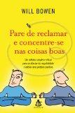Portada de PARE DE RECLAMAR E CONCENTRE-SE NAS COISAS BOAS (EM PORTUGUESE DO BRASIL)