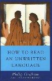 Portada de HOW TO READ AN UNWRITTEN LANGUAGE: A NOVEL