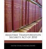 Portada de MARITIME TRANSPORTATION SECURITY ACT OF 2010 (PAPERBACK) - COMMON