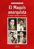 Portada de EL MAQUIS ANARQUISTA: DE TOLOUSE A BARCELONA POR LOS PIRINEOS