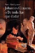 Portada de JOHANNES CLIMACUS, O DE TODO HAY QUE DUDAR