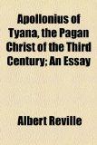 Portada de APOLLONIUS OF TYANA, THE PAGAN CHRIST OF