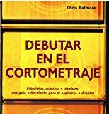 Portada de DEBUTAR EN EL CORTOMETRAJE
