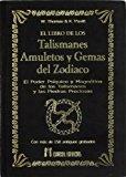 Portada de EL LIBRO DE LOS TALISMANES, AMULETOS Y GEMAS DEL ZODIACO: EL PODER PSIQUICO Y MAGNETICO DE LOS TALISMANES Y LAS PIEDRAS PRECIOSAS