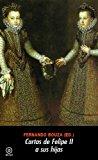 CARTAS DE FELIPE II A SUS HIJAS (SERIE HISTORIA MODERNA)