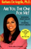 Portada de ARE YOU THE ONE FOR ME?: KNOWING WHO'S RIGHT & AVOIDING WHO'S WRONG