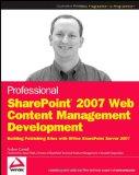 Portada de PROFESSIONAL SHAREPOINT 2007 WEB CONTENT MANAGEMENT DEVELOPMENT: BUILDING PUBLISHING SITES WITH OFFICE SHAREPOINT SERVER 2007: BUILDING WCM SITES WITH ... SERVER (WROX PROGRAMMER TO PROGRAMMER)