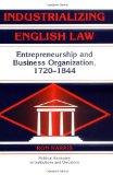 Portada de INDUSTRIALIZING ENGLISH LAW: ENTREPRENEURSHIP AND BUSINESS ORGANIZATION, 1720-1844 (POLITICAL ECONOMY OF INSTITUTIONS AND DECISIONS)