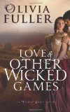 Portada de LOVE AND OTHER WICKED GAMES: 3 (THE WICKED GAME SERIES)