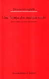 Portada de UNA FORMA CHE INCLUDE TUTTO. HENRY JAMES E LA TEORIA DEL ROMANZO (DIP. DI ITALIANISTICA-UNIV. BOLOGNA)