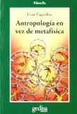 Portada de ANTROPOLOGIA EN VEZ DE METAFISICA